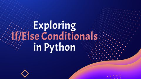 Exploring If/Else Conditionals in Python