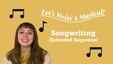 Let's Write a Musical: Songwriting (Extended Sequence)