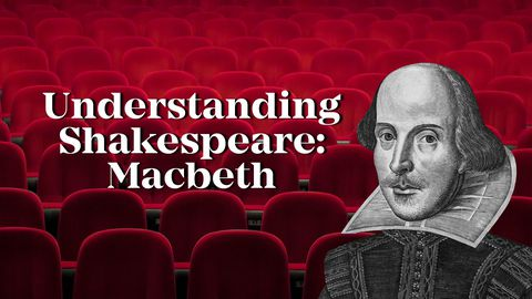 Understanding Shakespeare: Macbeth