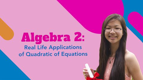Algebra 2: Real Life Quadratic Equation Examples