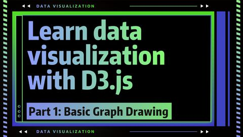 Learn JavaScript: Data Visualization With D3.js