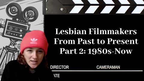 Lesbian Famous Directors From Past to Present Part 2: 1990s-Now
