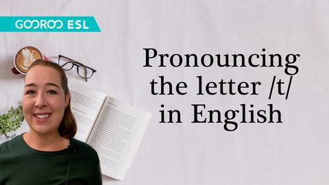 ESL: Pronouncing the Letter /t/ in English