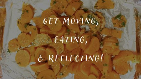 Get Moving, Eating, & Reflecting! - Self Care Day 3