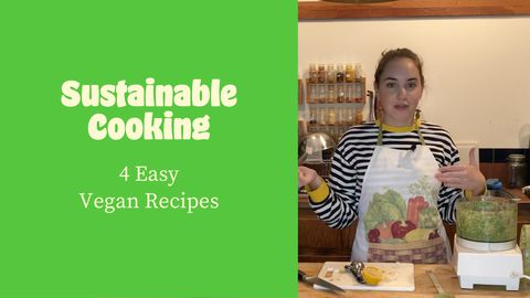 Sustainable Cooking: 4 Easy Vegan Recipes