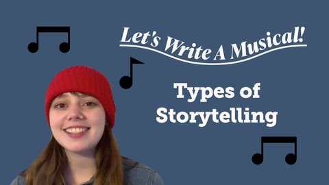 Let's Write a Musical: Types of Storytelling