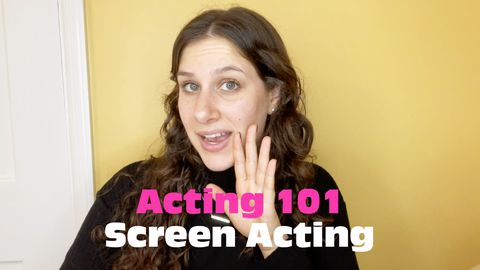 Acting 101: Screen Acting