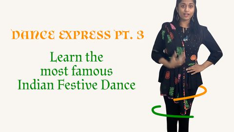Dance Express, Part 3: Learn the Most Famous Indian Festive Dance