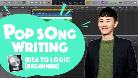 How to Write a Song: Idea to Logic (Beginner)