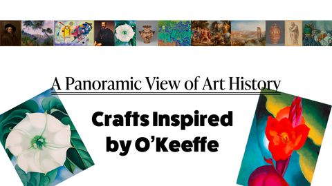 Crafts - A Panoramic View of Art History: Inspired by O'Keeffe
