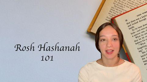 Rosh Hashanah 101