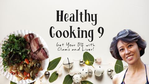 Healthy Recipes - Get Your B12 with Clams and Liver!