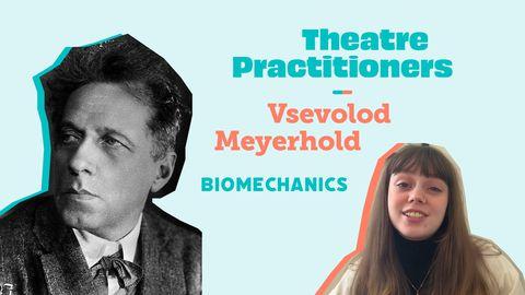 Biomechanics - Theatre Practitioners: Vsevolod Meyerhold