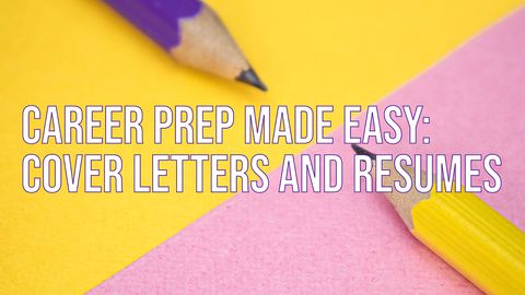 Career Prep Made Easy: Cover Letters and Resumes