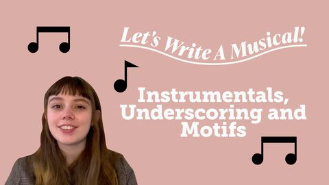 Let's Write a Musical: Instrumentals, Underscoring and Motifs