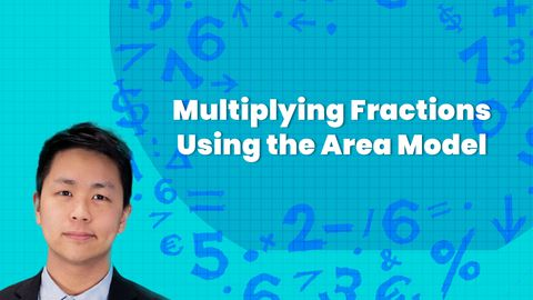 Multiplying Fractions Using the Area Model
