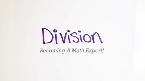 Becoming A Math Expert! Part 5 - Division