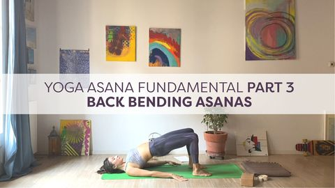Yoga Asana Fundamental, Part 3 - Back Bending Asanas