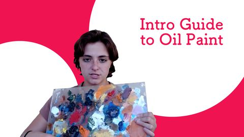 Oil Painting: Intro Guide