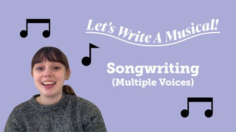 Let's Write a Musical: Songwriting (Multiple Voices)