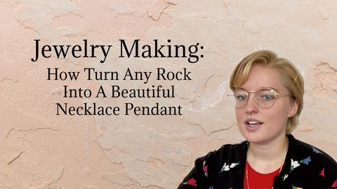 Jewelry Making: How to Turn Any Rock Into A Beautiful Necklace Pendant