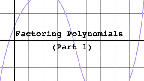 Factoring Polynomials, Part 2