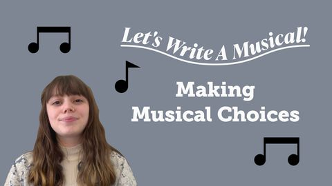 Let's Write a Musical: Making Musical Choices