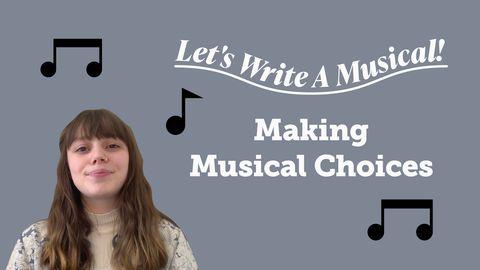 Let's Write a Musical: Making Musical Choices
