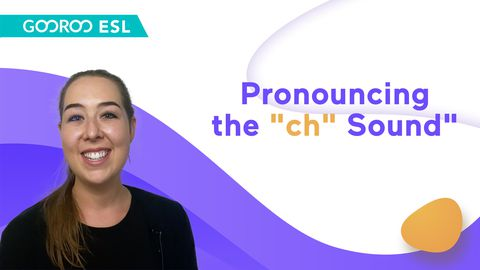 "How to Pronounce the ""ch"" Sound"