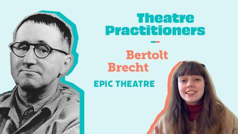 Epic Theatre - Theatre Practitioners: Bertolt Brecht
