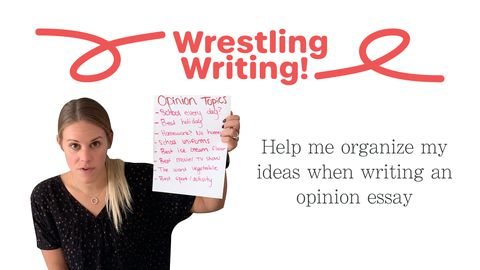 Wrestling Writing! Part 3: Opinion Essay