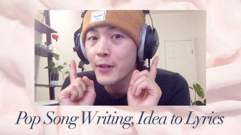 Pop Song Writing: Idea to Lyrics