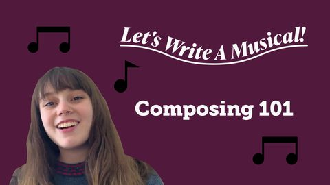 Let's Writing a Musical: Composing 101