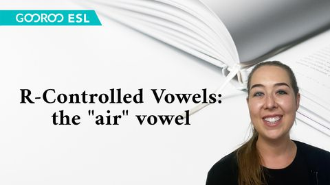 "ESL: R-Controlled Vowels: The ""air"" Vowel"