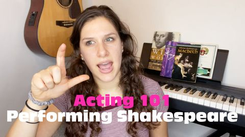 Acting 101: Performing Shakespeare