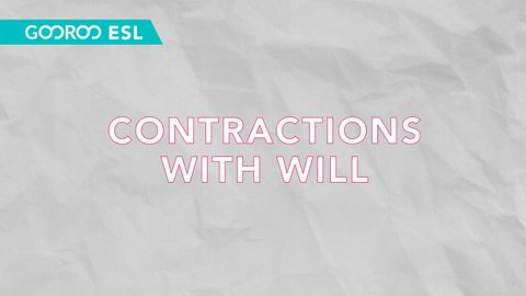 ESL: Contractions with Will
