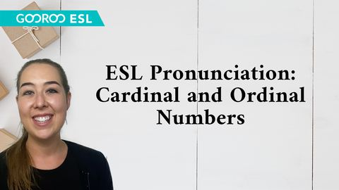 ESL Pronunciation: Cardinal and Ordinal Numbers