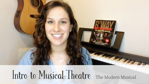 Intro to Musical Theatre: The Modern Musical