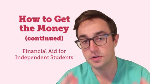 How to Get the Money (continued): Financial Aid for Independent Students