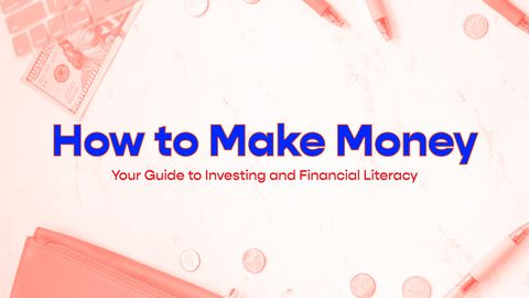 How to Make Money: Your Guide to Investing and Financial Literacy