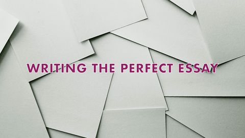 Writing the Perfect Essay