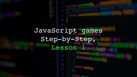 Fun JavaScript Games Step-by-Step, Lesson 1