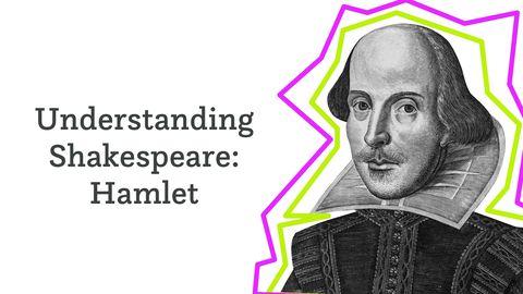 Understanding Shakespeare: Hamlet