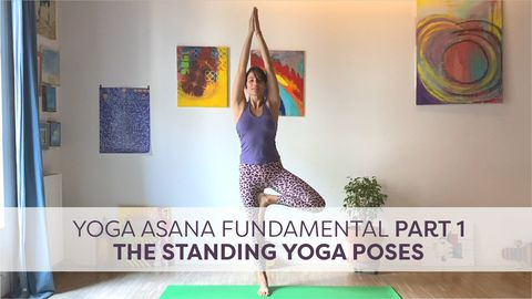 Yoga Asana Fundamental, Part 1 - The Standing Yoga Poses