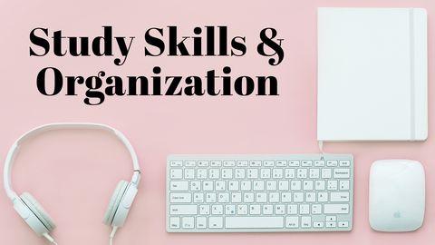 Study Skills & Organization!
