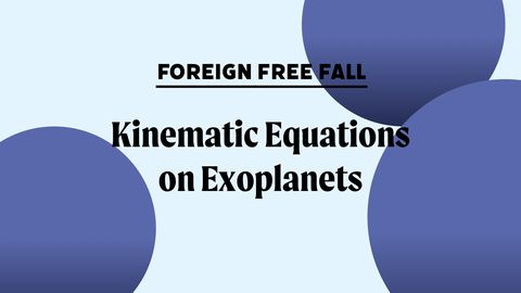 Foreign Free Fall: Kinematic Equations on Exoplanets