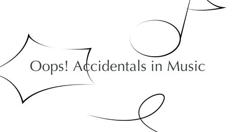 Oops! Accidentals in Music