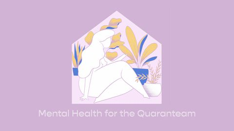 Mental Health for the Quarantine