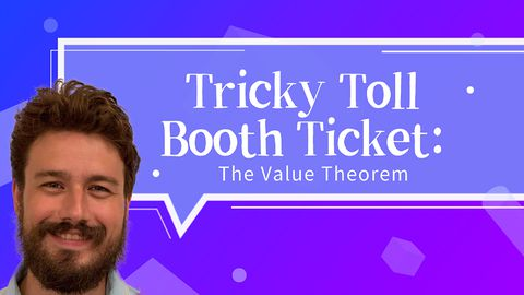 Mean Value Theorem - Tricky Toll Booth Ticket