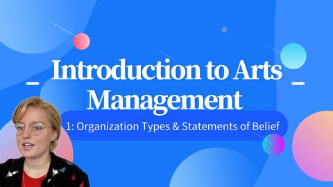 Arts Administration: Organization Types & Statements of Belief